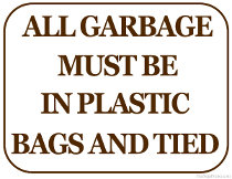 All Garbage Must Be in Bags and Tied Sign
