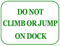 Do not Climb or Jump on Dock Sign