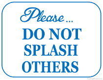 Do Not Splash Others Sign