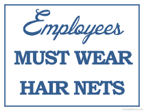 Employees Must wear Hair Nets Sign
