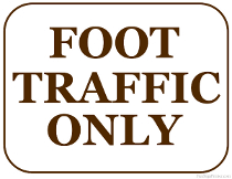 Foot Traffic Only Sign