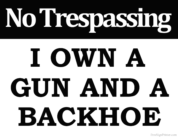 photograph relating to Printable No Trespassing Sign called Printable No Tresping I particular a Gun and a Backhoe Signal