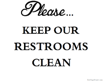 Please Keep Our Restrooms Clean Sign