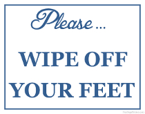 Wipe Your Feet Off Sign