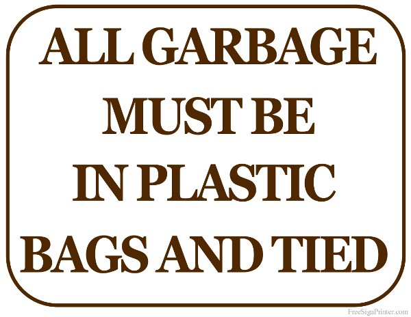 image about Trash Sign Printable called Printable All Rubbish Need to Be within Plastic Baggage and Tied Indication