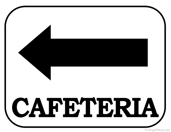 Printable Cafeteria With Arrow Pointing Left Sign
