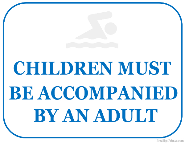 printable children must be accompanied by an adult sign