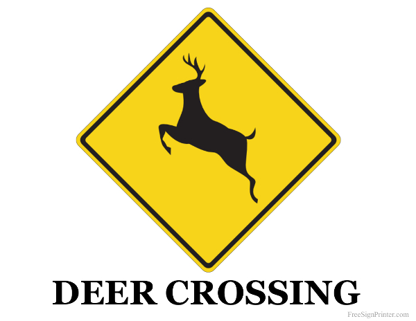 Printable Deer Crossing Sign. School Chart Signs Of Stroke. Dad Signs Of Stroke. Volcano Signs. Twin Flame Signs Of Stroke. Earth Signs. Physician Office Signs Of Stroke. Charcot Signs Of Stroke. Adhd Signs