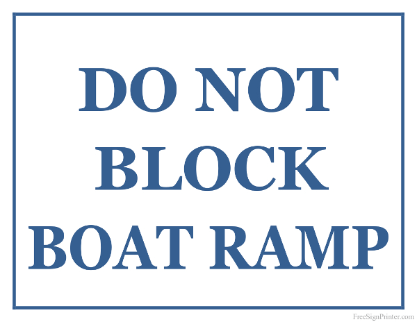 Printable Do Not Block Boat Ramp Sign