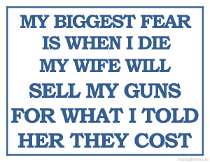 Printable Fear of Wife Selling Guns When I Die Sign