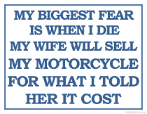 Printable Fear of Wife Selling Motorcycle When I Die Sign
