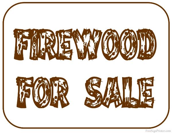 Printable Sign For Sale: Printable Firewood For Sale Sign