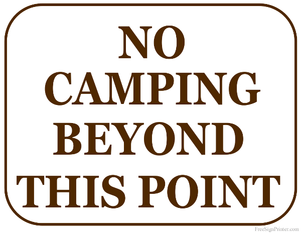 image relating to Free Printable Camping Signs known as Printable No Tenting Over and above This Issue Signal