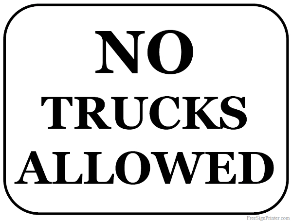 Printable No Trucks Allowed Sign