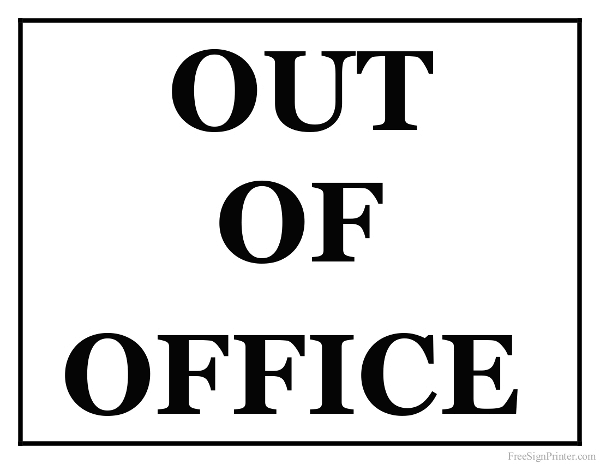 Well-liked Printable Out Of Office Sign MO98