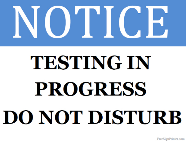 Printable Testing in Progress SignQuiet Please Testing Sign