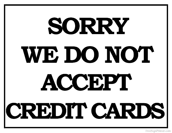 Printable We Do Not Accept Credit Cards Sign
