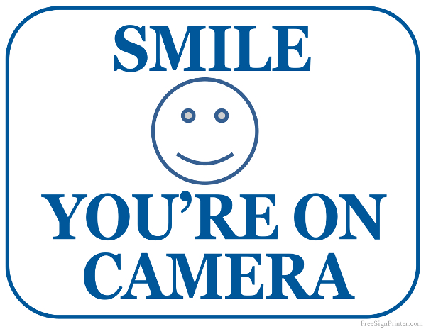 photograph about Smile You Re on Camera Sign Printable called Printable Smile Youre Upon Digicam Indicator