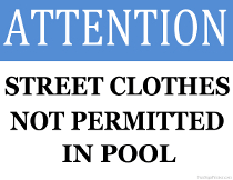 Street Clothes Not Permitted in Pool Sign