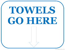 Towels Go Here Sign