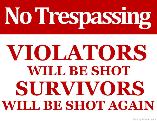 graphic relating to Printable No Trespassing Sign identified as Printable Violators will be Shot Survivors Shot Back Signal