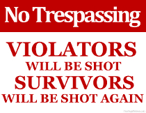 No Trespassing Violators will Be Shot Sign